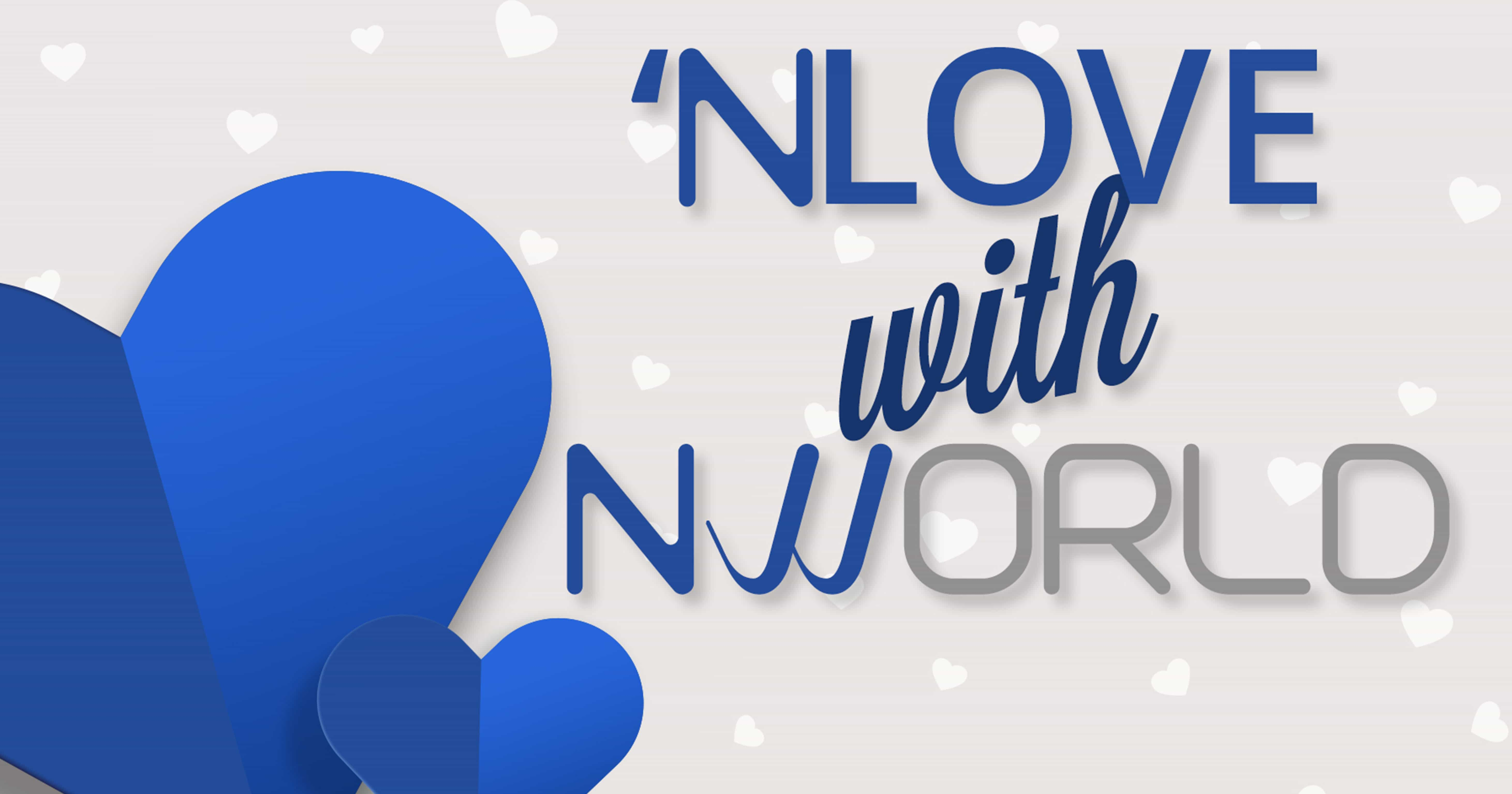 'NLOVE WITH NWORLD