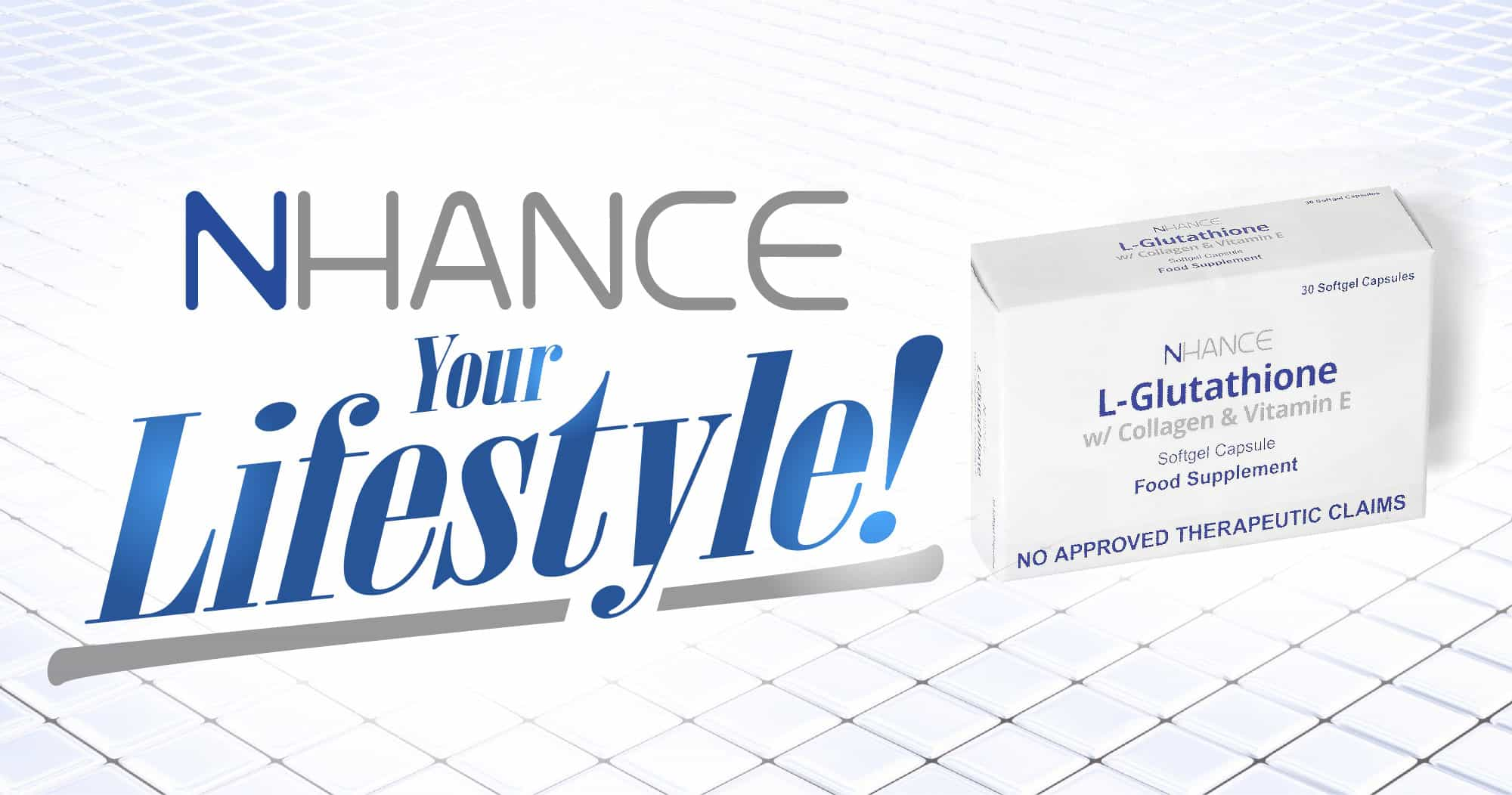 NHANCE YOUR LIFESTYLE! L-Glutathione