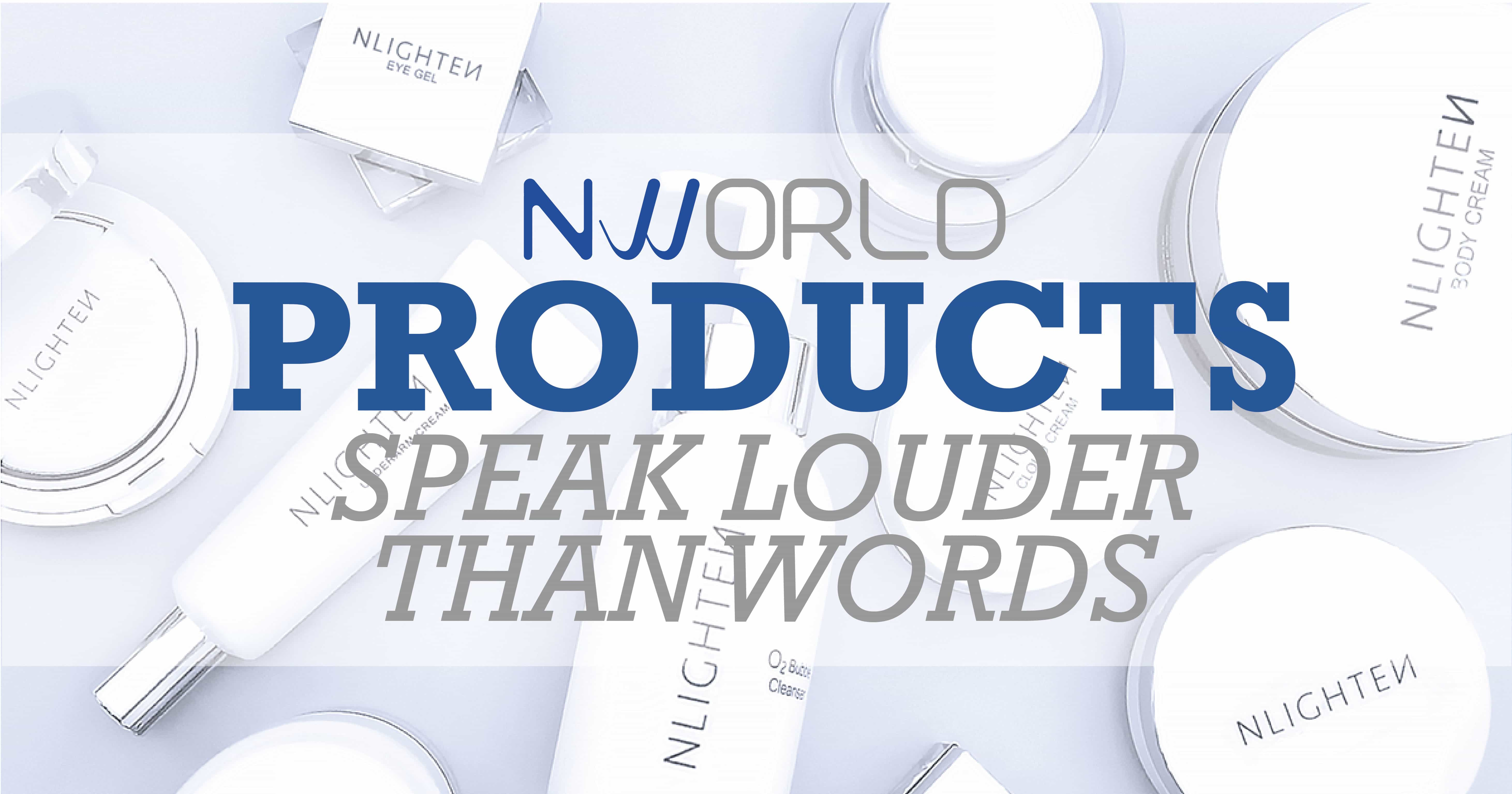 NWORLD Products Speak Louder than Words